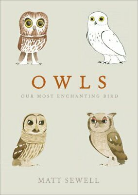 Owls: Our Most Enchanting Bird by Sewell, Matt Book The Cheap Fast Free Post