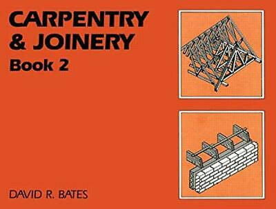 Carpentry and Joinery Book 2: Bk. 2 by Bates, David R. Paperback Book The Cheap