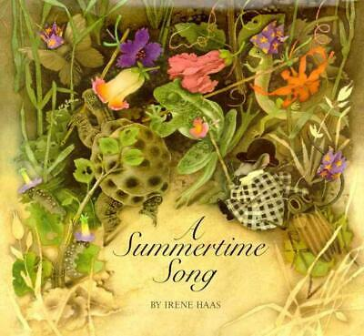A Summertime Song by Irene Haas (English) Hardcover Book Free Shipping!