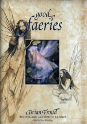 Good Faeries/Bad Faeries by Froud, Brian Paperback Book The Cheap Fast Free Post