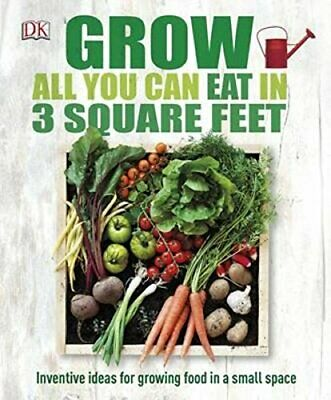 Grow All You Can Eat in 3 Square Feet by Chauney Dunford Book The Cheap Fast