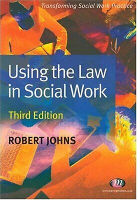Using the Law in Social Work, Johns, Robert Paperback Book
