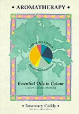 Aromatherapy: Essential Oils in Colour by Caddy, Rosemary Paperback Book The