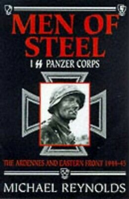 Men of Steel: 1st SS Panzer Corps, 1944-45 - Th... by Reynolds, Michael Hardback