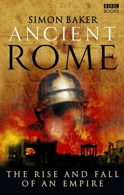 Ancient Rome: The Rise and Fall of an Empire by Baker, Simon Paperback Book The