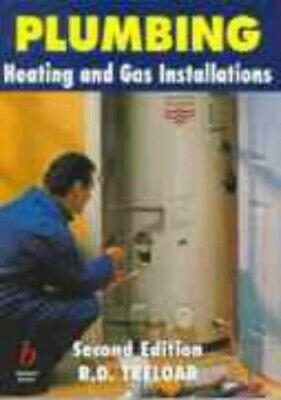 Plumbing: Heating and Gas Installations by Treloar, R. D. Paperback Book The