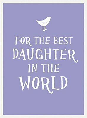 For the Best Daughter in the World (Esme) by . Book The Cheap Fast Free Post