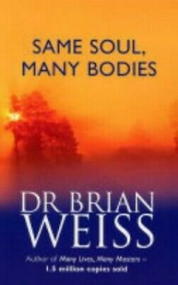 Same Soul, Many Bodies by Dr. Brian Weiss Paperback Book The Cheap Fast Free