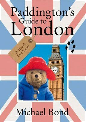 Paddington's Guide to London by Bond, Michael Paperback Book The Cheap Fast Free