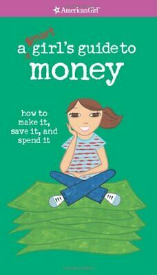 A Smart Girl's Guide to Money: How to Make It, Save It, and... by Holyoke, Nancy