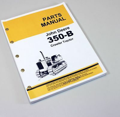 John Deere 350B Crawler Tractor Parts Manual Catalog Assembly Dozer