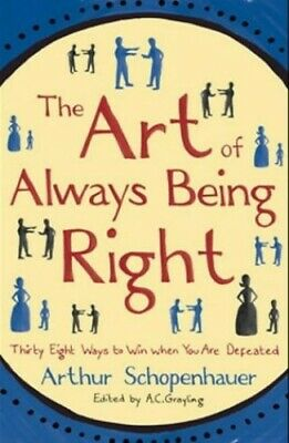 The Art of Always Being Right: Thirty Eight ... by Schopenhauer, Arthur Hardback