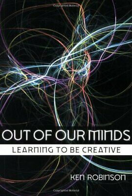 Out of Our Minds: Learning to be Creative by Ken Robinson Paperback Book The