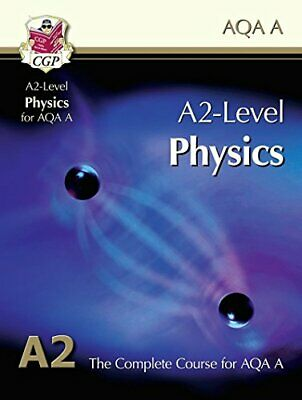A2-Level Physics for AQA A: Student Book by CGP Books Book The Cheap Fast Free