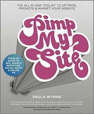 Pimp My Site: The DIY Guide to SEO, Search Marketing, Social ... by Wynne, Paula