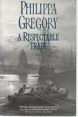 A Respectable Trade by Gregory, Philippa Hardback Book The Cheap Fast Free Post