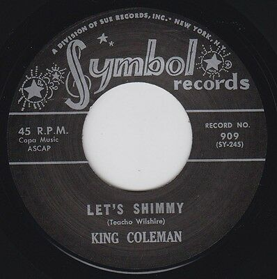 """KING COLEMAN Let's Shimmy SYMBOL 7"""" 45 Re. 1960 Lowbrow Greasy R&B Mover HEAR"""