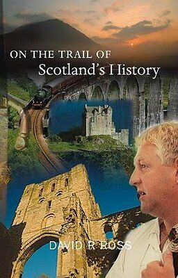 On The Trail Of Scotland's History - New Paperback Book