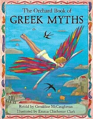 The Orchard Book of Greek Myths by McCaughrean, Geraldine Hardback Book The