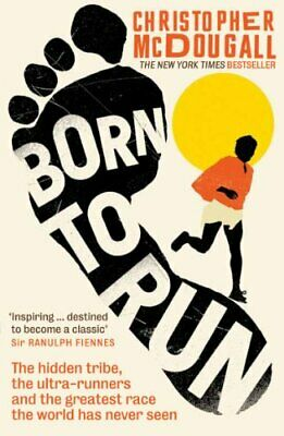 Born to Run: The Hidden Tribe, the Ultra-Ru... by Christopher McDougal Paperback