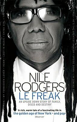 Le Freak: An Upside Down Story of Family, Disco and Destiny by Rodgers, Nile The