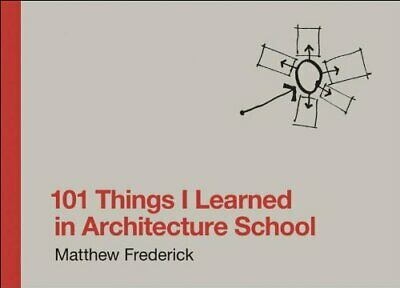 101 Things I Learned in Architecture School (Th... by Matthew Frederick Hardback