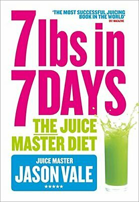 7lbs in 7 Days: The Juice Master Diet by Vale, Jason Book The Cheap Fast Free