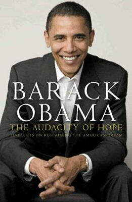 Audacity of Hope: Thoughts on Reclaiming the America... by Barack Obama Hardback
