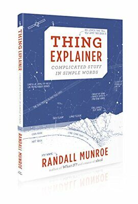 Thing Explainer: Complicated Stuff in Simple Words by Munroe, Randall Book The