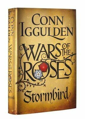 Wars of the Roses: Stormbird: Book 1 (The Wars of the Roses) by Iggulden, Conn