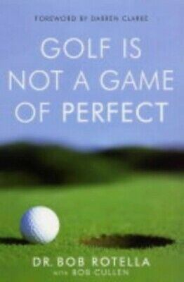 Golf is Not a Game of Perfect by Rotella, Dr. Bob Paperback Book The Cheap Fast