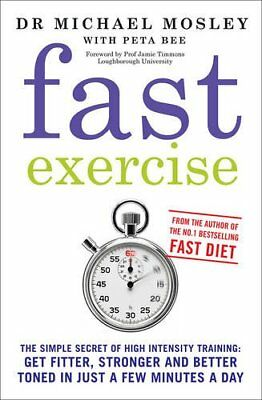 Fast Exercise by Michael Mosley Book The Cheap Fast Free Post