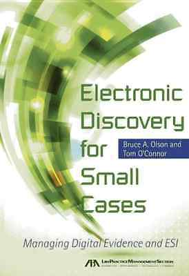 Electronic Discovery for Small Cases: Managing Digital  - Paperback NEW Bruce Ol