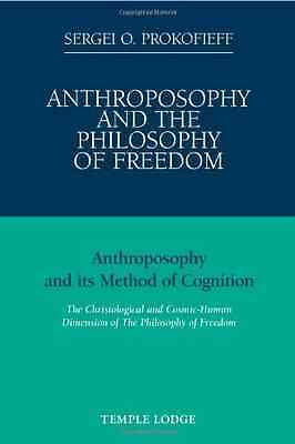 Anthroposophy and the Philosophy of Freedom: Anthroposo - Paperback NEW Prokofie