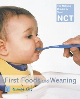 First Foods and Weaning (NCT) by Lilly, Ravinder Paperback Book The Cheap Fast