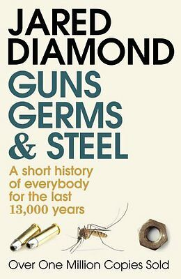 Guns, Germs and Steel: A short history of everybo... by Diamond, Jared Paperback
