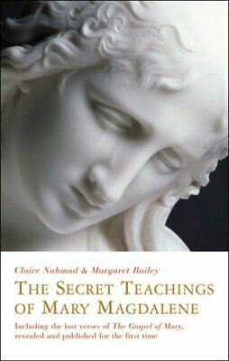 Secret Teachings of Mary Magdalene: Including the... by Nahmad, Claire Paperback