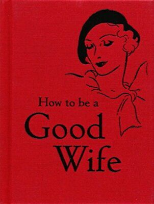 How to Be a Good Wife by Bodleian Lib, . Hardback Book The Cheap Fast Free Post