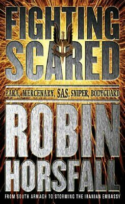 Fighting Scared: My life in the SAS (CASSELL MIL... by Horsfall, Robin Paperback