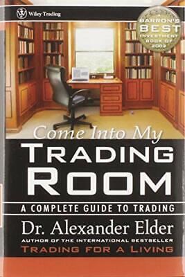 Come Into My Trading Room: A Complete Guide to T... by Elder, Alexander Hardback