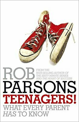 Teenagers!: What Every Parent Has to Know by Rob Parsons 0340995955