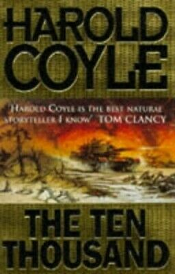 The Ten Thousand by Harold Coyle 0671852922