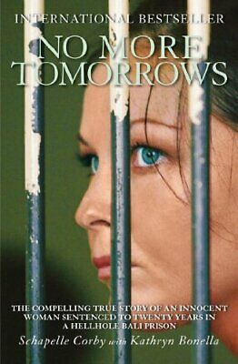 No More Tomorrows: The Compelling True Story of... by Corby, Schapelle Paperback
