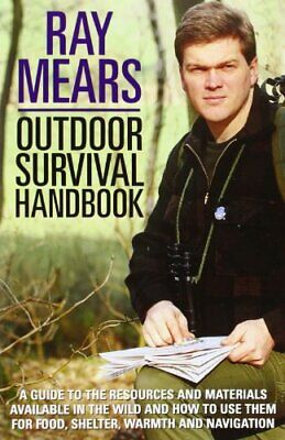 Outdoor Survival Handbook: A Guide To The Resources An... by Ray Mears Paperback
