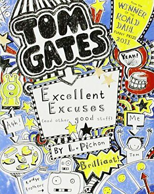 Excellent Excuses (And Other Good Stuff) (Tom Gates) by Pichon, Liz Book The
