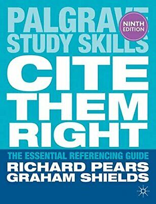 Cite Them Right: The Essential Referencing Guide (Palgrave... by Shields, Graham