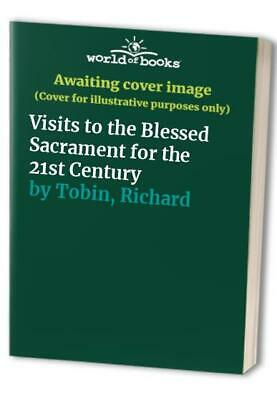Visits to the Blessed Sacrament for the 21st Cent... by Tobin, Richard Paperback