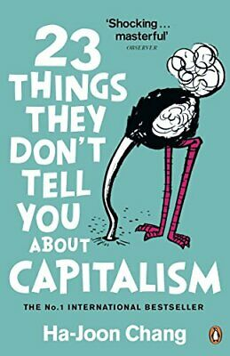 23 Things They Don't Tell You About Capitalism by Chang, Ha-Joon Book The Cheap