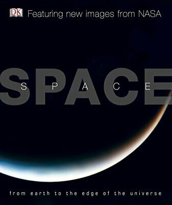 Space: From Earth to the Edge of the Universe (DK) by Sparrow, Giles Hardback