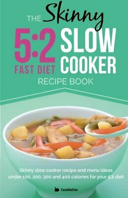 The Skinny 5:2 Diet Slow Cooker Recipe Book: Skinny Slow Cooker... by CookNation